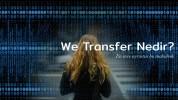 We Transfer Nedir? Kolay Kullanım Klavuzu