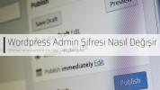WordPress Admin Şifremi Nasıl Değiştirebilirim?