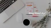 Blog Nasıl Açılır?