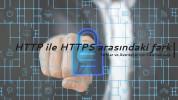 HTTP ile HTTPS arasındaki farklar