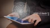 WEB 4.0 Nedir? Özellikleri Nelerdir? WEB 4.0 Aşamaları