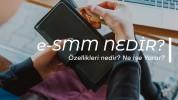 e-SMM Nedir? Zorunlu mudur?  Nasıl Kullanılır?