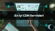 10+ En İyi CDN Hizmetleri Servis Listesi (2021 Güncel)